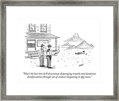 That's The Last Time He'll Disseminate Framed Print by Tom Cheney