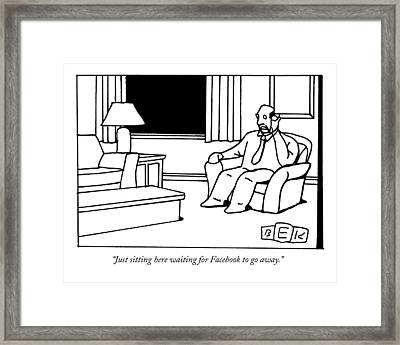 Just Sitting Here Waiting For Facebook To Go Away Framed Print