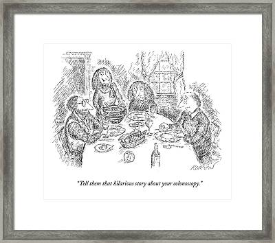 Tell Them That Hilarious Story Framed Print