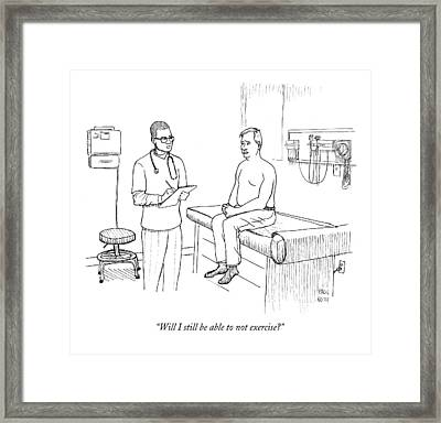 Will I Still Be Able To Not Exercise? Framed Print by Paul Noth