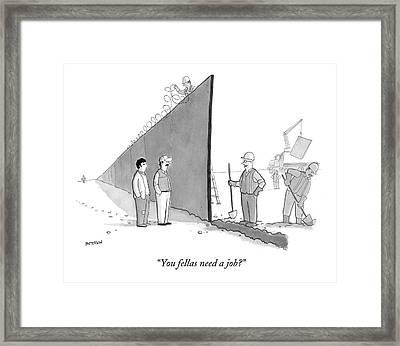 You Fellas Need A Job? Framed Print by Jason Patterson