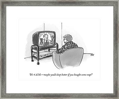 It's 4 A.m. - Maybe You'd Sleep Better If Framed Print