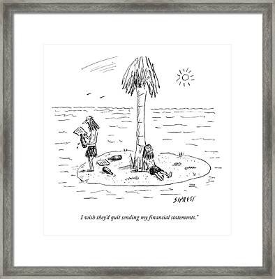 I Wish They'd Quit Sending My Financial Framed Print by David Sipress