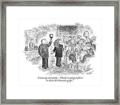 Listen Up, Everybody - Charles Is Going To Fill Framed Print by Edward Koren