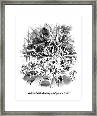 It Doesn't Look Like A Ruptured Gas Line To Me Framed Print