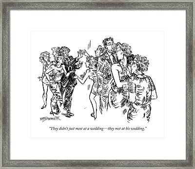 They Didn't Just Meet At A Wedding - They Met Framed Print