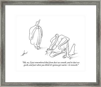 Oh, No, I Just Remembered That From Dust Framed Print