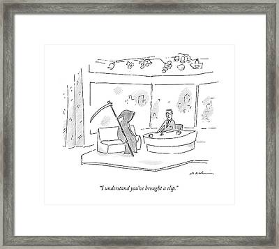 I Understand You've Brought A Clip Framed Print by Michael Maslin