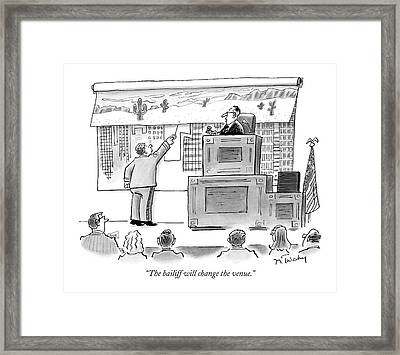 The Bailiff Will Change The Venue Framed Print
