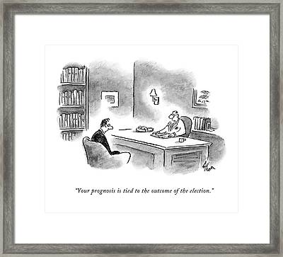 Your Prognosis Is Tied To The Outcome Framed Print