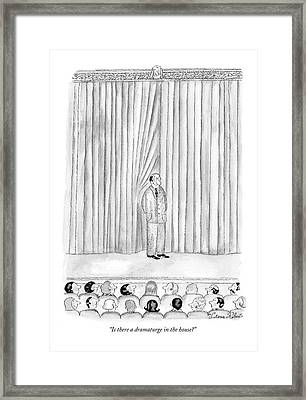 Is There A Dramaturge In The House? Framed Print