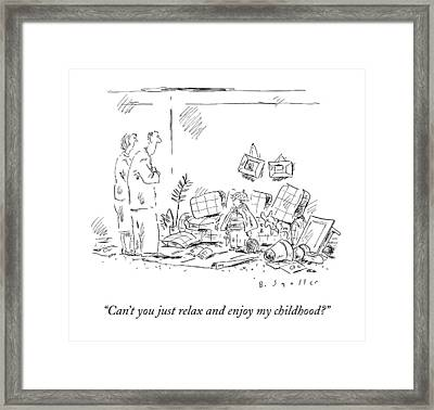 Can't You Just Relax And Enjoy My Childhood? Framed Print by Barbara Smaller