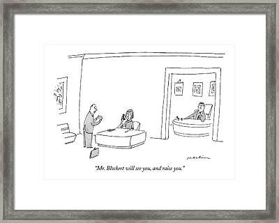 Mr. Blockert Will See Framed Print by Michael Maslin