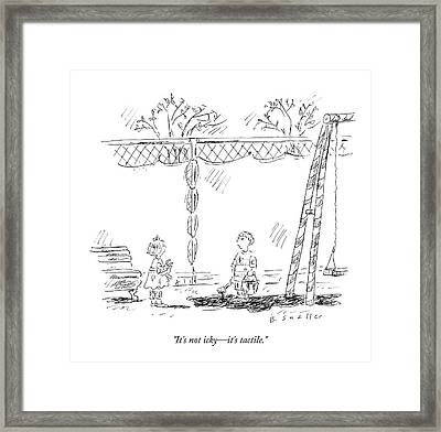 It's Not Icky - It's Tactile Framed Print