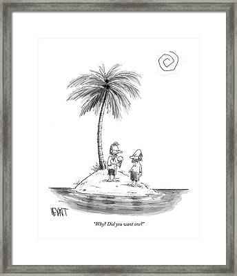 Why? Did You Want One? Framed Print by Christopher Weyant