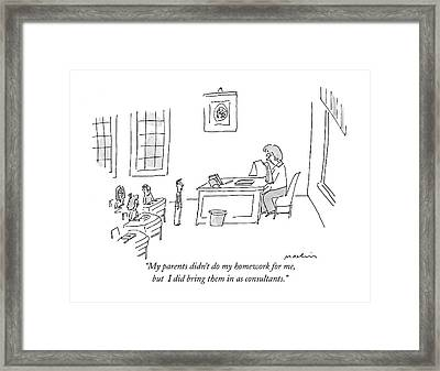 My Parents Didn't Do My Homework Framed Print by Michael Maslin