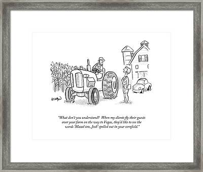 What Don't You Understand?  When My Clients Fly Framed Print by Robert Leighton