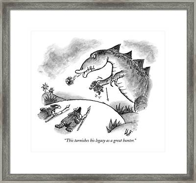 This Tarnishes His Legacy As A Great Hunter Framed Print