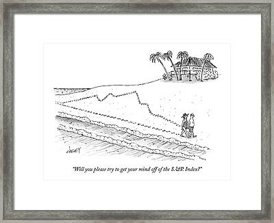 Will You Please Try To Get Your Mind Framed Print