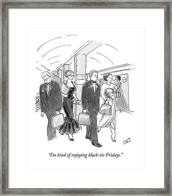 I'm Kind Of Enjoying Black-tie Fridays Framed Print by Carolita Johnson