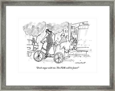Don't Argue With Me. The Fdr Will Be Faster! Framed Print by Michael Crawford