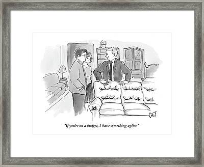 If You're On A Budget Framed Print