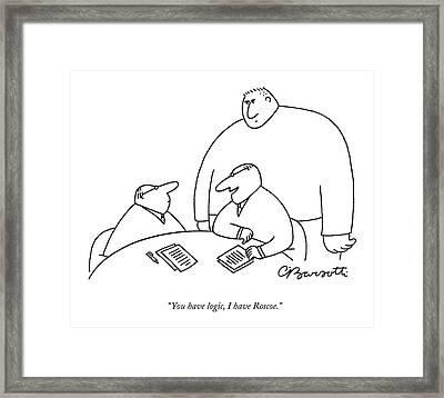 You Have Logic Framed Print