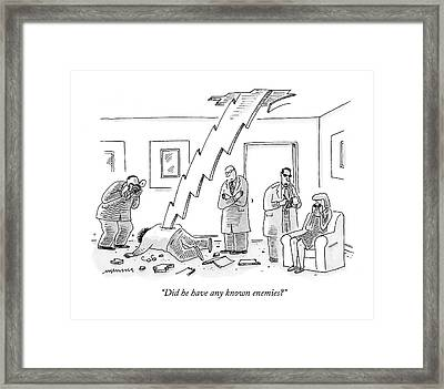 Did He Have Any Known Enemies? Framed Print by Mick Stevens