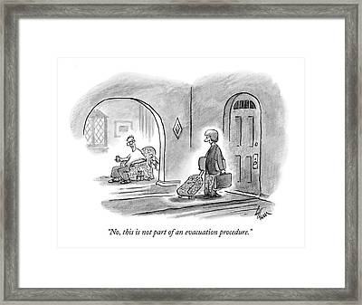 No, This Is Not Part Of An Evacuation Procedure Framed Print by Frank Cotham