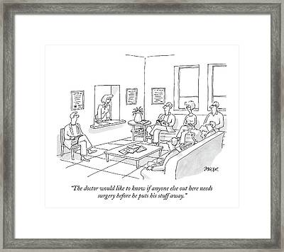 The Doctor Would Like To Know If Anyone Else Framed Print