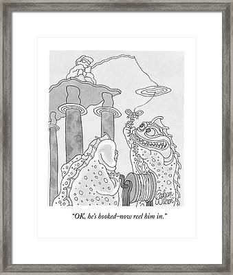 Ok, He's Hooked - Now Reel Him In Framed Print