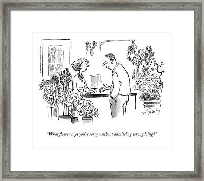 What Flower Says You're Sorry Without Admitting Framed Print by Mike Twohy