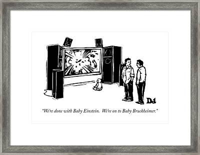 We're Done With Baby Einstein.  We're On To Baby Framed Print