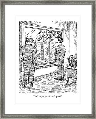 Can't We Just Dye The Smoke Green? Framed Print