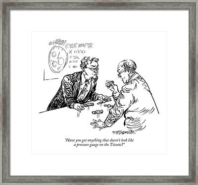Have You Got Anything That Doesn't Look Like Framed Print by William Hamilton
