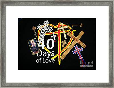 40 Days Of Love Framed Print