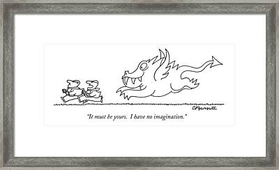 It Must Be Yours.  I Have No Imagination Framed Print