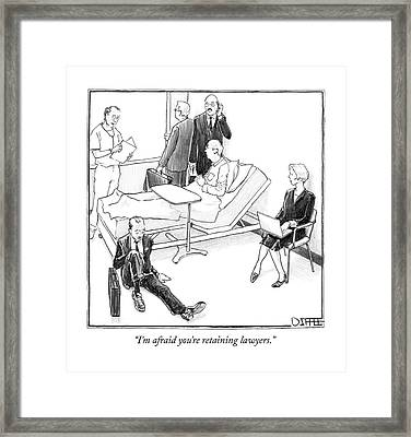 I'm Afraid You're Retaining Lawyers Framed Print by Matthew Diffee