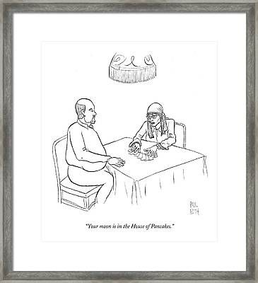 Your Moon Is In The House Of Pancakes Framed Print by Paul Noth