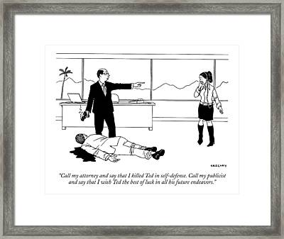 Call My Attorney And Say That I Killed Ted Framed Print