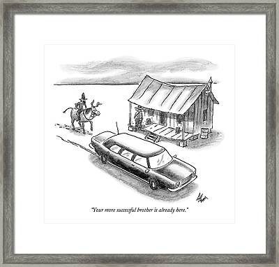 Your More Successful Brother Is Already Here Framed Print