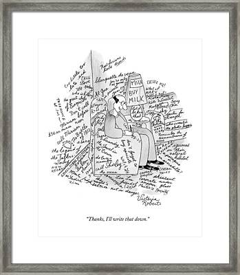 Thanks, I'll Write That Down Framed Print by Victoria Roberts