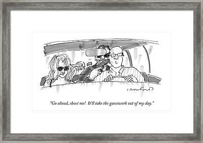 Go Ahead, Shoot Me!  It'll Take The Guesswork Framed Print by Michael Crawford