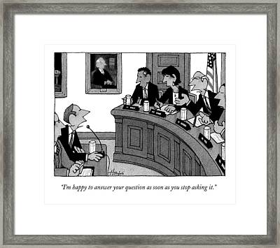 I'm Happy To Answer Your Question Framed Print by William Haefeli