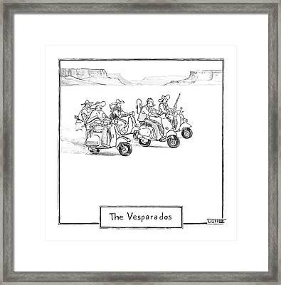 The Vesparados Framed Print