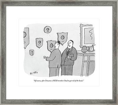 Of Course, After I Became A Peta Member Framed Print by Peter C. Vey