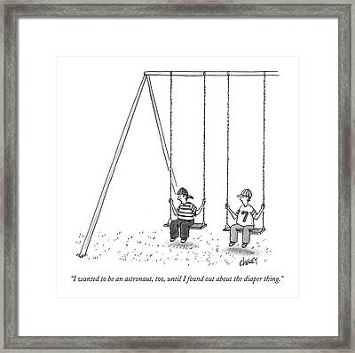 I Wanted To Be An Astronaut Framed Print