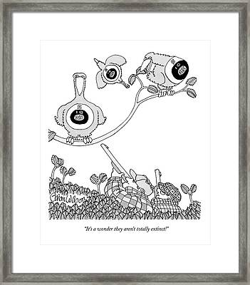 It's A Wonder They Aren't Totally Extinct! Framed Print