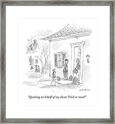 Speaking On Behalf Of My Client: Trick Or Treat? Framed Print