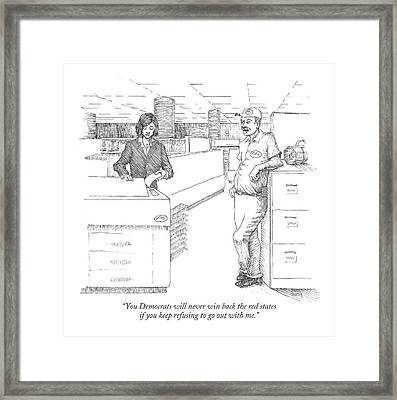 You Democrats Will Never Win Back The Red States Framed Print by Paul Noth